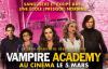 Vampire Academy - Gagne tes places de cin�