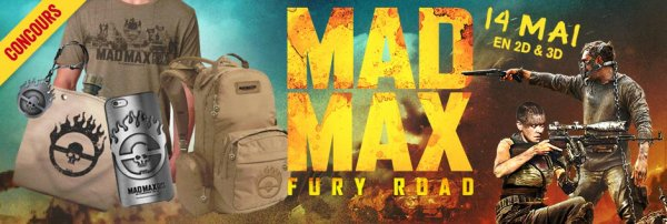 CONCOURS : MAD MAX: FURY ROAD