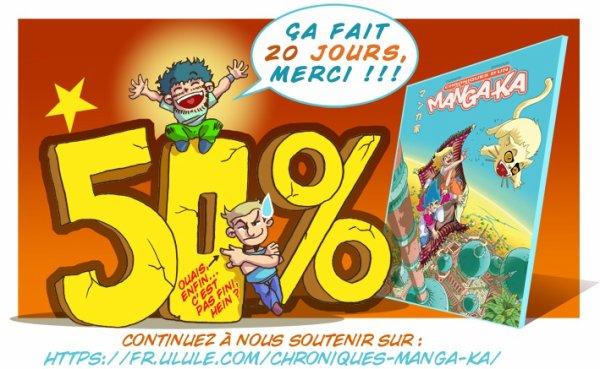 50%....Chroniques d'un Mangaka 4 Ulule ! ^_^