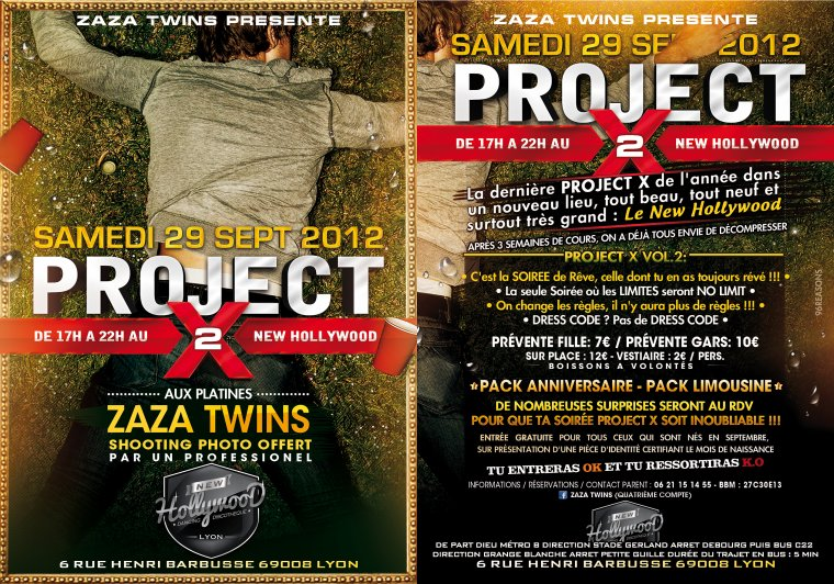 SAMEDI 29 Septembre JUILLET soir�e PROJECT X au New Hollywood (5 min de debourg) - 17h-22h