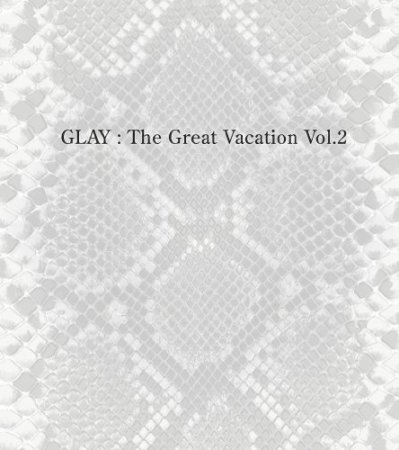 Et voilà le 2!! The Great Vacation Vol.2 ~SUPER BEST OF GLAY~ fiche cdglay 15