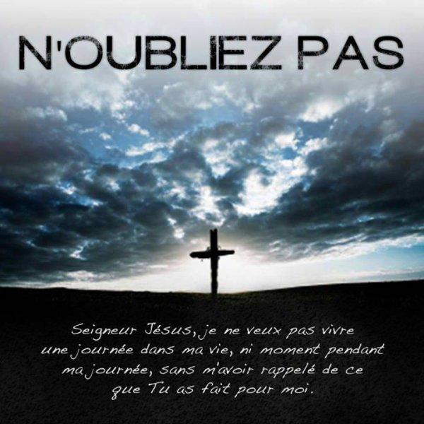 N'oublie pas ce que Jésus à fait...