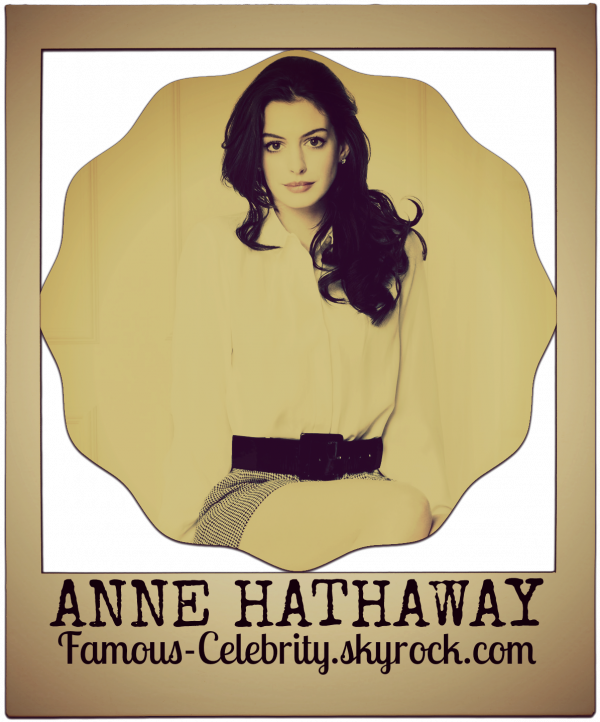 """""""ANNE HATHAWAY"""""""