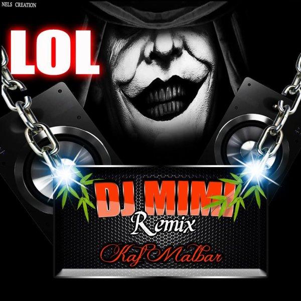 Dj MiMi  / DJ MIMI REMIX KAF MALBAR LOL 2k14 (2014)