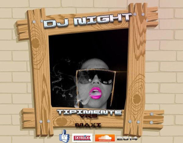 DJ NIGHT MIX TIPIMENTE ONE TABA ONE SLEEP VRS MAXI.2014