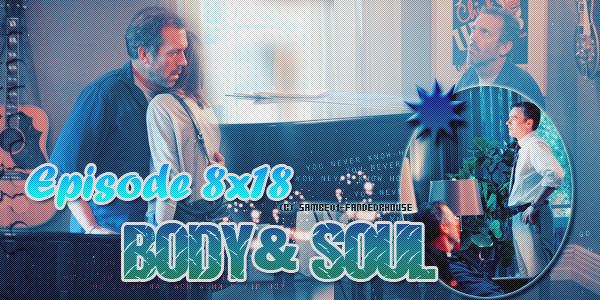 PHOTOS PROMO DE L EPISODE 18 DE LA SAISON 8 : BODY AND SOUL