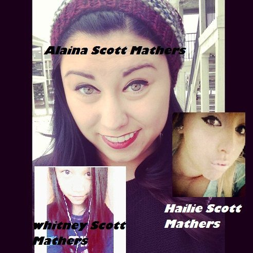 Alaina Scott Mathers , Hailie Scott Mathers , Whitney ...