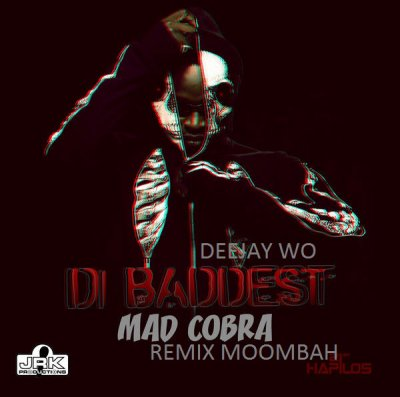 DJ WO x MAD COBRA - DI BADDEST Vs Make Yuh Enjoy Riddim (Moombah 2k14) (2014)
