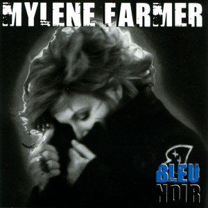 "PAROLES DU TITRE ""BLEU NOIR"" MYLENE FARMER"