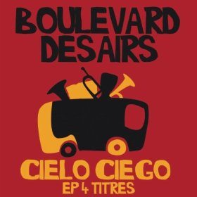 "NOUVEAUTEE: BOULEVARD DES AIRS ""CIELO CIEGLO"""