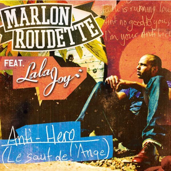 """MARLON ROUDETTE & LALA JOY """"ANTI HERO (Le Saut De L'Ange)"""""""