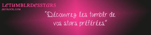 """. L'équipe de """"Tumblr des Stars"""" vous annonce l'ouverture officielle du blog ! ."""