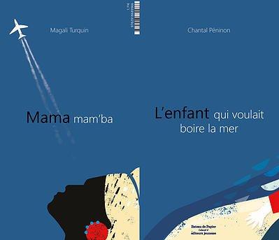 Mama mam'ba & L'enfant qui voulait boire la mer, de Magali Turquin & Chantal Péninon chez Bateau de papier