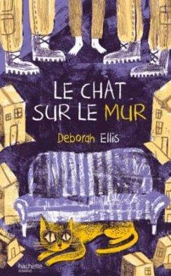 Le chat sur le mur, de Deborah Ellis chez Hachette