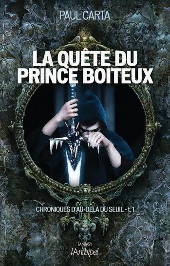 Chroniques d'au delà du seuil Tome 1: La quête du prince boiteux, de Paul Carta chez L'Archipel