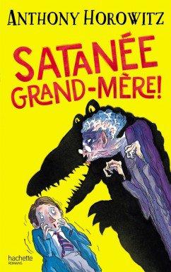 Satanée Grand-mère, de Anthony Horowitz chez Hachette