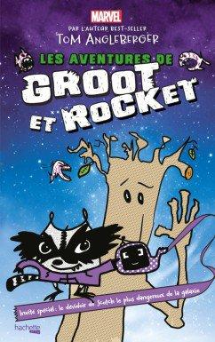 Les aventures de Groot & Rocket, de Tom Angleberger chez Hachette