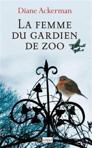 La femme du gardien de zoo, de Diane Ackerman chez L'Archipel