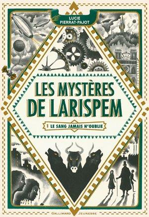 Les mystères de Larispem Tome 1: Le sang jamais n'oublie, de Lucie Pierrat-Pajot chez Gallimard