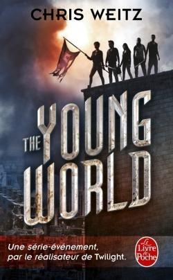 The Young World Tome 1 , de Chris Weitz chez Le livre de poche