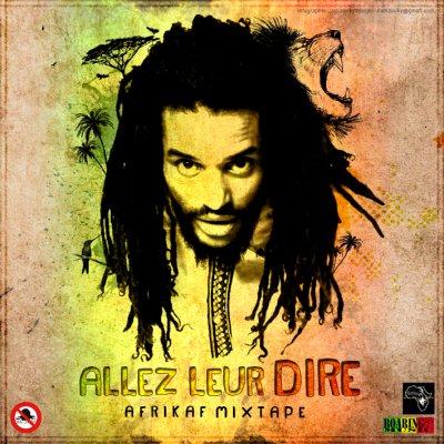 Afrikaf - Allez Leur Dire (la mixtape)
