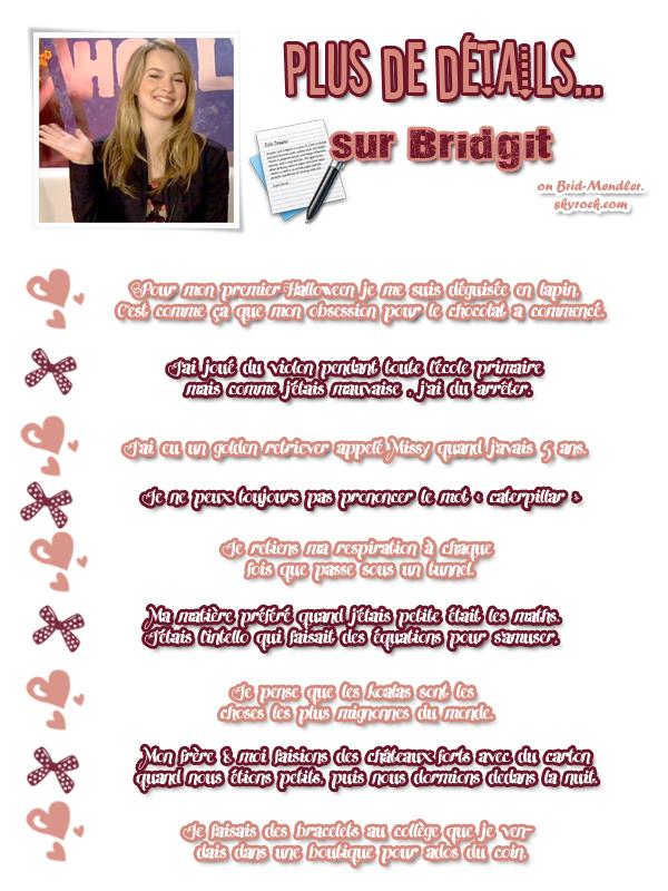 .        «  Bridgit a récemment parlé à Aol pour donner  quelques détails  sur sa vie.  »                .