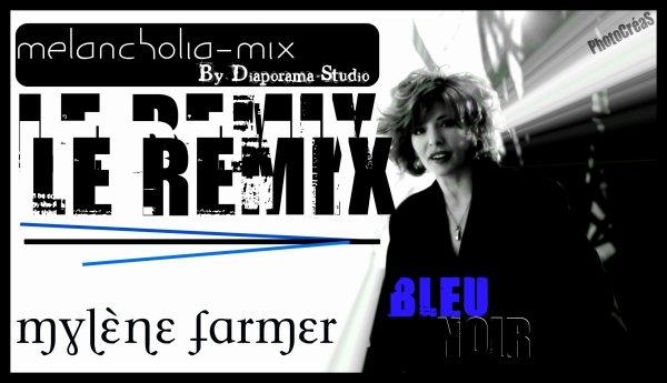 111ème : Mylène Farmer - Bleu Noir [Melancholia Mix by Diaporama-Studio]