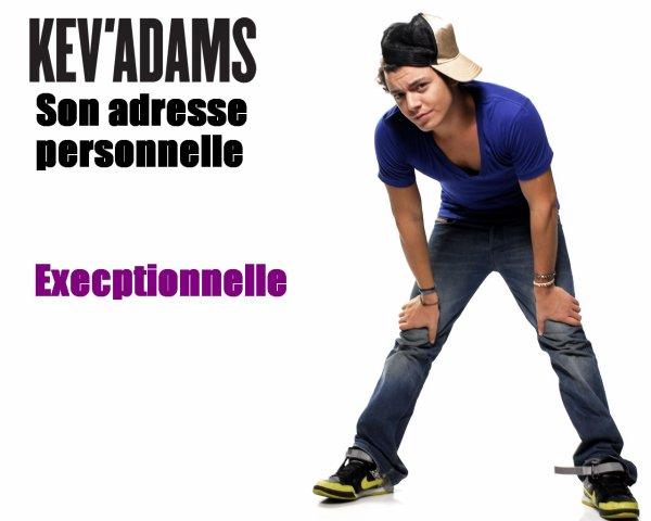 Exceptionnelle l'adresse personnelle de Kev Adams