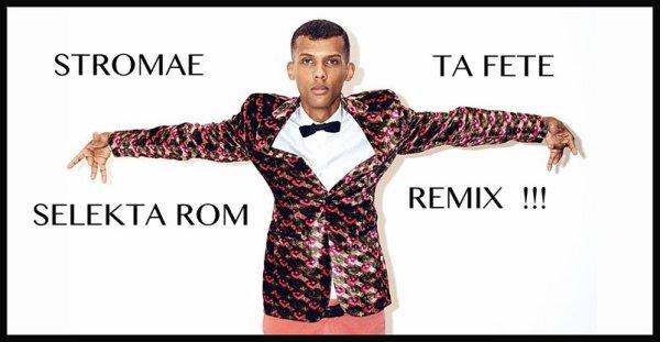 SELEKTA ROM - REMIX STROMAE TA FETE - VERSION DANCEFLOOR 2014 / SELEKTA ROM - REMIX STROMAE TA FETE - VERSION DANCEFLOOR 2014 (2014)