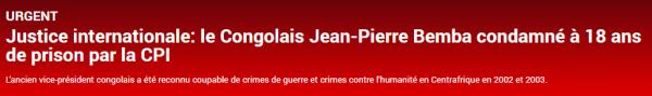 CPI: Jean Pierre Bemba Gombo condamn� � 18 ans d'emprisonnement et lib�rable dans 4 ans