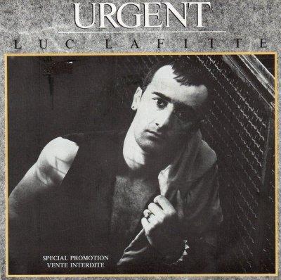 Coup d'oeil sur...  Luc Lafitte - Urgent (1985)