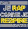 Ockane & Siks - Je Rap Comme Je Respire