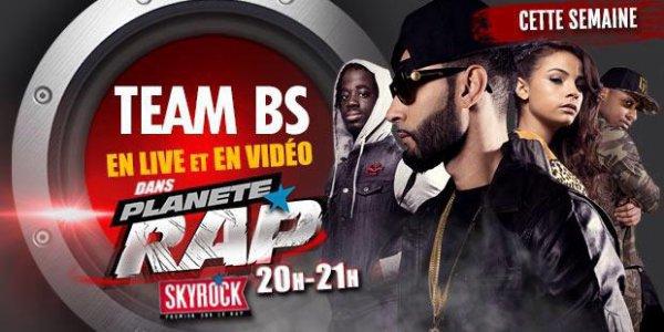 RDV Lundi 17 fevrier 20h pour le plan�te rap sp�cial #teamBS @skyrock