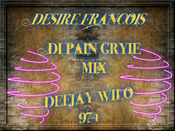 Les Meilleurs Du Mix / Di Pain Griyé Mix_Desiré François_DeEjay Wilo 974 (2016)