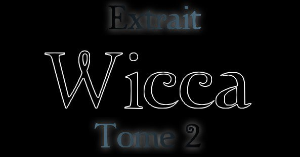 Extrait : Wicca Tome 2 - Le Danger