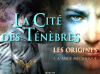 La Cité Des Ténèbres, Les Origines Tome 1 : L'ange Mécanique