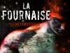 LA FOURNAISE T.3 : LA MÉTAMORPHOSE