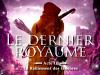 LE DERNIER ROYAUME T.3 : LE RALLIEMENT DES TÉNÈBRES