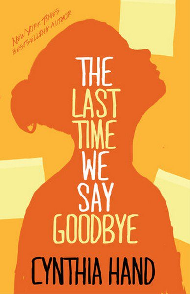 PRÉSENTATION : THE LAST TIME WE SAY GOODBYE de Cynthia Hand