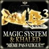 M�me pas fatigu� de Khaled feat. Magic System  sur Skyrock