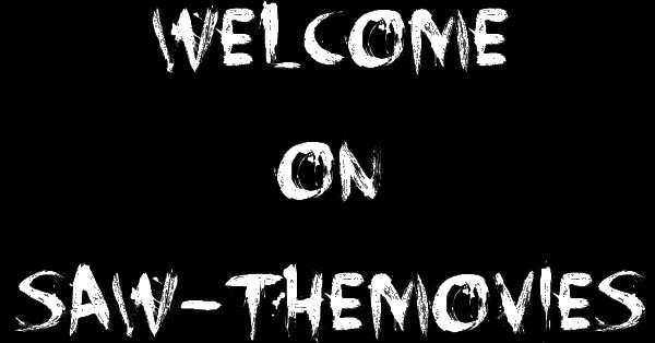 Welcome On Saw-TheMovies