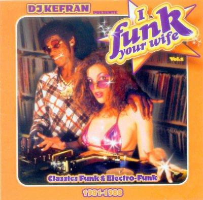 """T�l�chargez gratuitement la MIXTAPE de DJ Kefran (La Meute) """"I Funk Your Wife Vol. 1"""""""