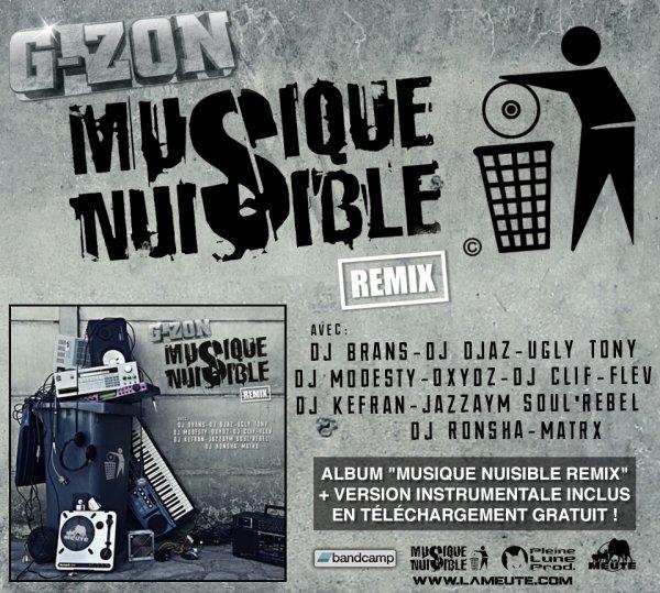 """G-ZON pr�sente """" MUSIQUE NUISIBLE REMIX"""" (ALBUM REMIX + VERSION INSTRUMENTALE INCLUS)  EN T�L�CHARGEMENT GRATUIT !"""