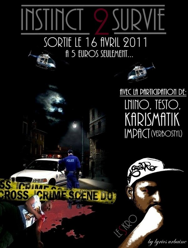 """Album """"INSTINCT 2 SURVIE"""" de LESKRO aKa """"La valeur s�re"""" est disponible depuis le 16 Avril 2011 � 5 euros (ENVOIS COMPRIS), avec la participation de Testo & Lnino (du groupe Opoz�), Karismatik, Kylia ou encore Impact (du groupeVerbostyl)... Alors h�site pas a commander le tien. & merci du soutien """"LA FAMILLE""""."""