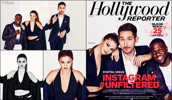 - ● D�couvrez la couverture du magazine � The Hollywood Reporter � du 22 juillet !    C'est au c�t�s de Kevin Hart que Selena est en premi�re page du magazine portant sur le sujet suivant : 2016 Instagram Unfiltred Digital Issue ... -