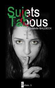 ....... SUJETS TABOUS ( Christelle BALDECK ) .......