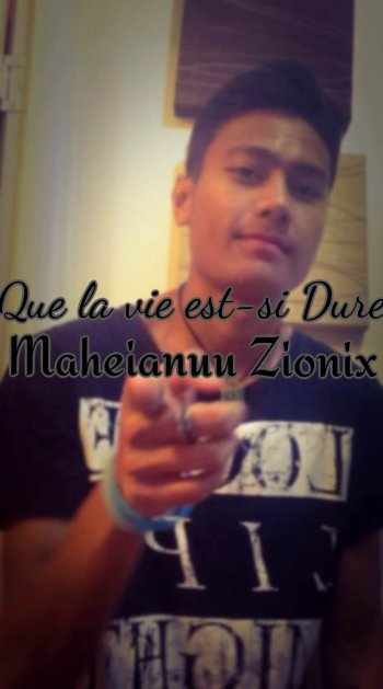 Maheianuu Zionix (DJ Zionix) / Que La Vie Est - Si Dure By Maheianuu Zionix (Apetahi-Prod'z) ZionixDeejay Original Version (2015)