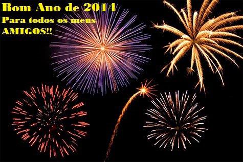 BOM ANO DE 2014 PARA TODOS OS MEUS AMIGOS!!