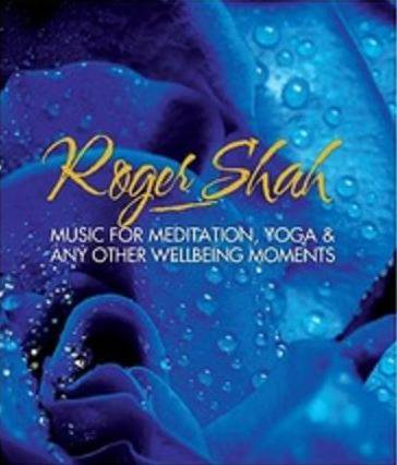 Roger Shah - Music For Meditation, Yoga & Other Wellbeing Moments