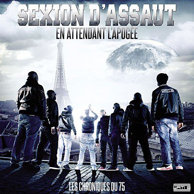 sexion d'assaut~2eme album En attendant l'apog�e